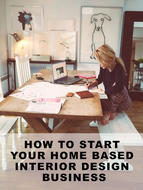 & How to Start Your Own Home Based Interior Design Business