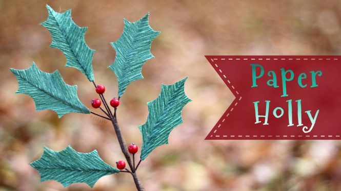 Crepe Paper Holly Tutorial