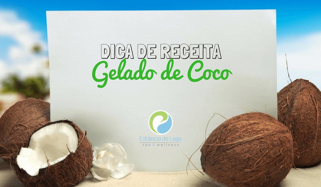 Dica de Receita: Gelado de Coco