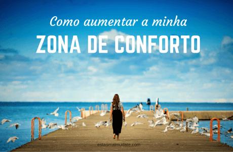 Como Aumentar A Minha Zona De Conforto
