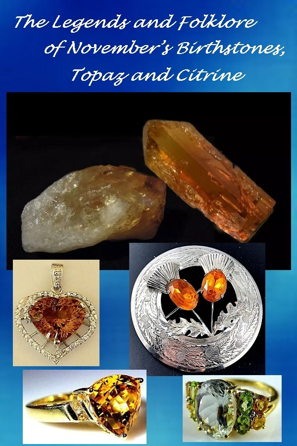 The Legends and Folklore of November's Birthstones, Topaz and Citrine - Estates in Time: November's birthstones Topaz and Citrine are no strangers to legends and folklore. As in ancient times the two gems were believed to be one and the same.
