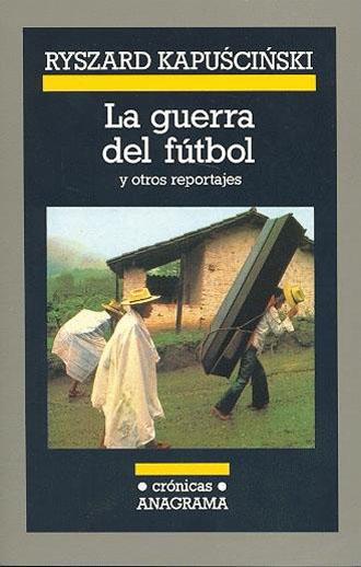 El libro 'La Guerra del Fútbol', de Ryszard Kapuscinski
