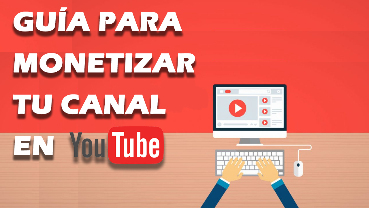 monetizar canal de Youtube