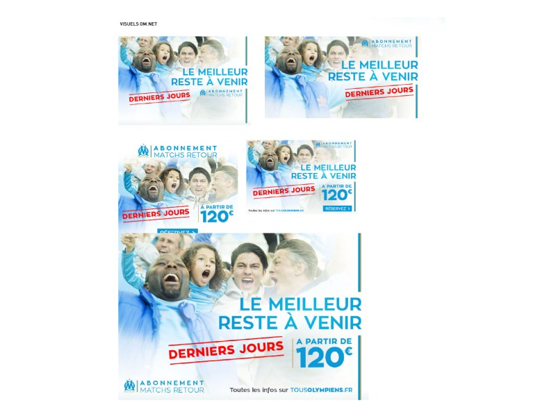 declinaisons derniers jours campagne d'abonnement Olympique de Marseille
