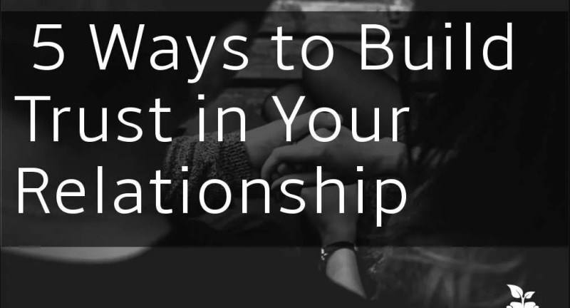 Trust relationships foundations connection marriage