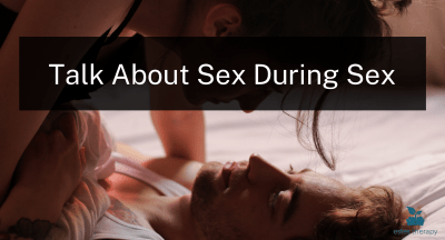 how to talk about sex during sex improve intimacy