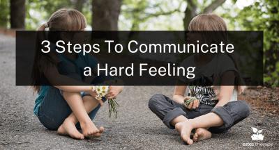 communicate a hard feeling communicate hurt communicate hurt feelings communicate emotions healthy communication