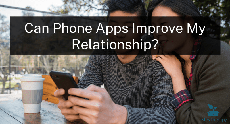 apps to improve relationship utilize technology come together