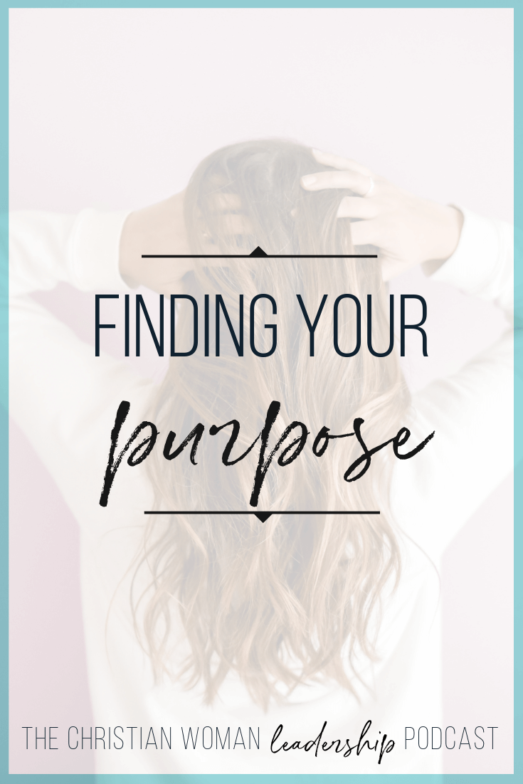 How do you know what your purpose is in life? Have you ever struggled with the question of what you're supposed to be doing with your life? Have you ever wondered why some people seem to know exactly what they are doing but you're completely unclear about it? Click to check out Episode 10 of the Christian Woman Leadership Podcast, or pin it for later.