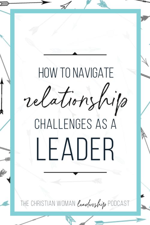 leadership, relationships, hard relationships