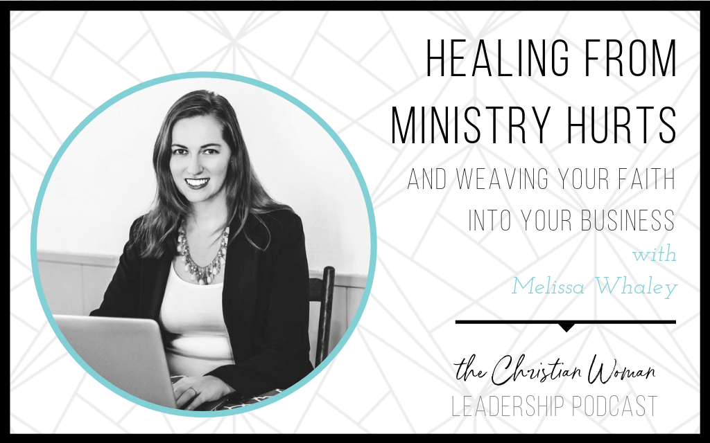 Episode 35: Healing from Ministry Hurts with Melissa Whaley
