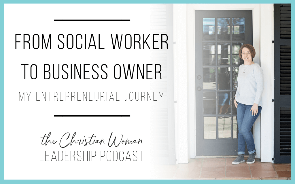Episode 38: From Social Worker to Business Owner–My Entrepreneurial Journey