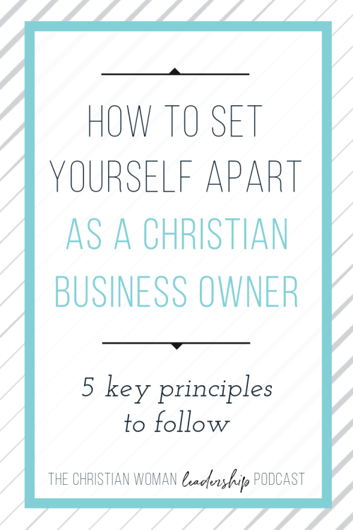 principles for christian business owner, set yourself apart