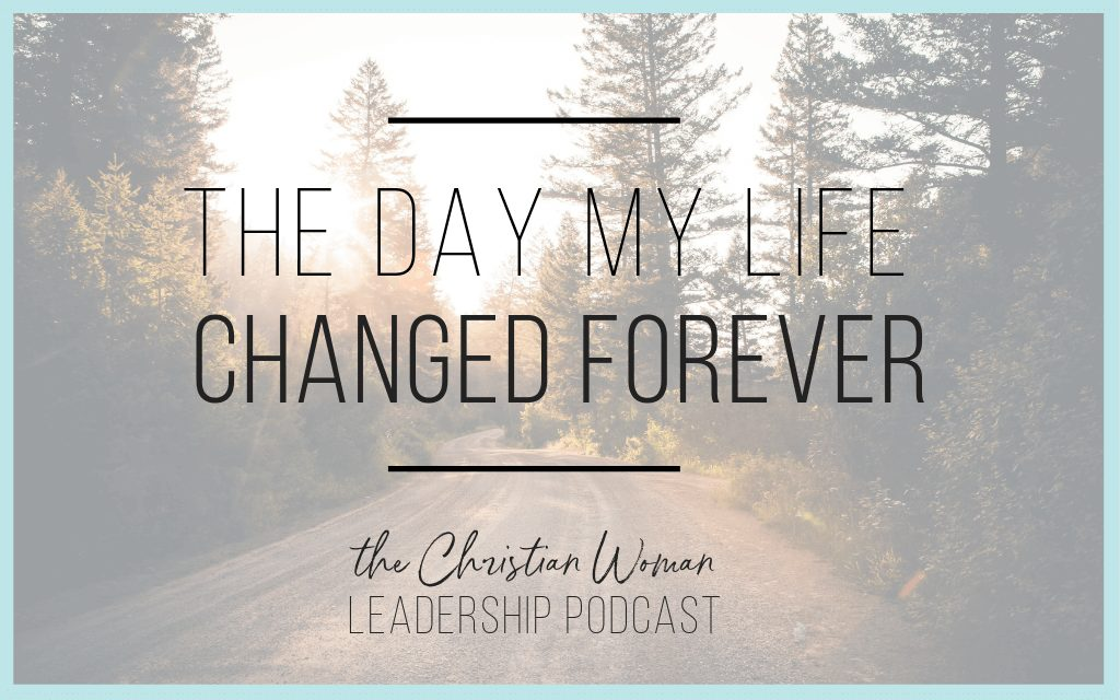 Episode 44: The Day My Life Changed Forever
