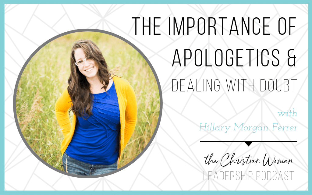 The Importance of Apologetics & Dealing with Doubt