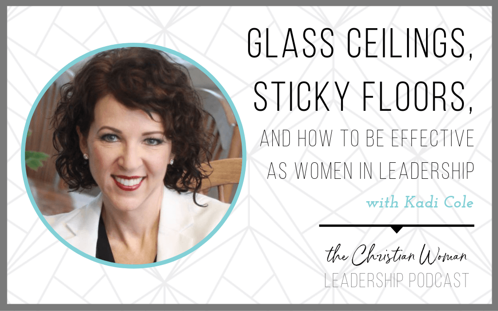 Glass Ceilings, Sticky Floors, and how to be effective as women in leadership