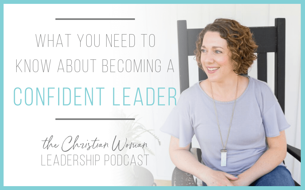 Episode 68: What You Need to Know About Becoming a Confident Leader