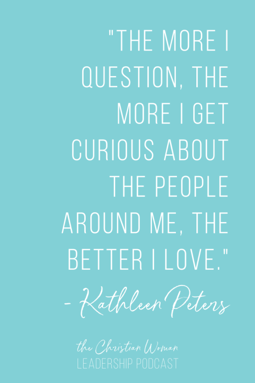 power of empathy and curiosity quote from Kathleen Peters