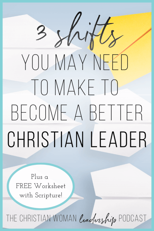 3 Shifts You need to make as a Christian leader