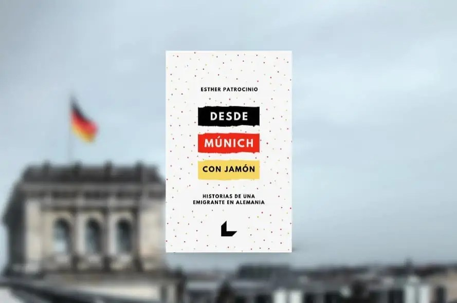 Desde Múnich con Jamón - Historias de una emigrante en Alemania