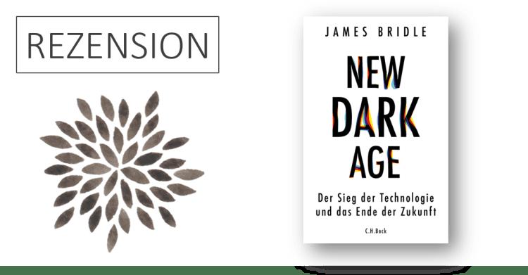 Rezension James Bridle New Dark Age