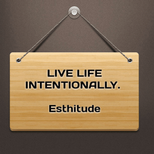 Live life intentionally