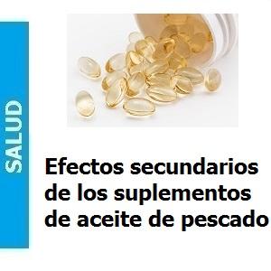 Efectos secundarios de los suplementos de aceite de pescado