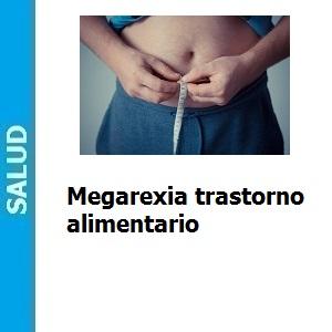 Megarexia trastorno alimentario