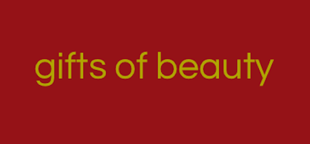 gifts of beauty