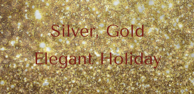 Silver, Gold Elegant Holiday Feature