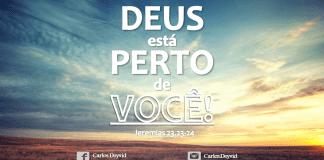 Deus está perto de você, ele não te abandonará!