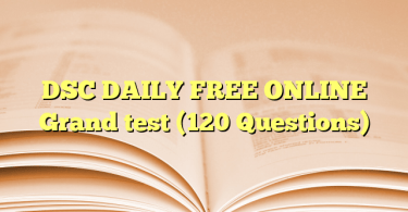 DSC DAILY FREE ONLINE Grand test (120 Questions)