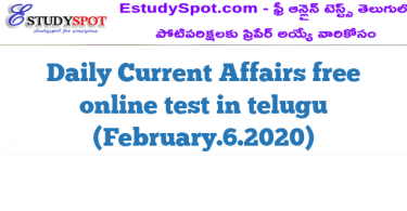 Daily Current Affairs free online test in telugu (February.6.2020)