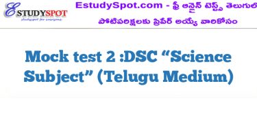 "Mock test 2 :DSC ""Science Subject"" (Telugu Medium)"