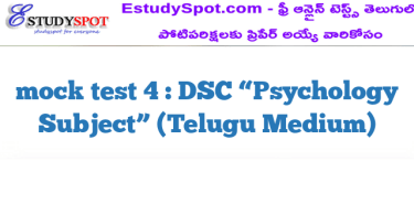 "mock test 4 : DSC ""Psychology  Subject"" (Telugu Medium)"