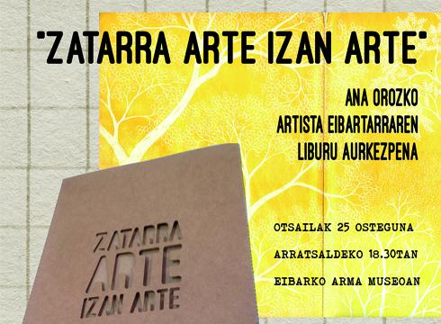 """Ana Orozkoren """"Zatarra arte izan arte!"""" lanaren auzkezpena egingo dute gaur Armagintzaren Museoan"""