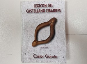 """Castor Garatek """"Lexicón del castellano eibarrés"""" liburua kaleratu du"""