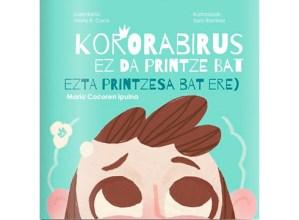 [BIDEOIPUINA] Koronabirus ez da printze bat (ezta printzesa bat ere)