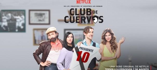 Club de cuervos, critica de la nueva serie de Netflix