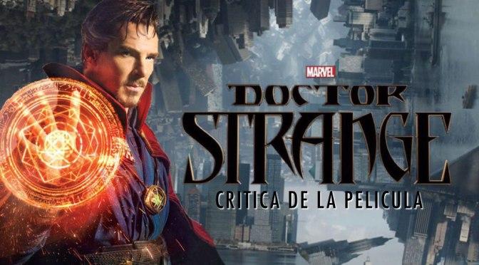 Doctor Strange Hechizero Supremo critica de la pelicula