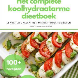 Het complete koolhydraatarme dieetboek - Angela Zamboni - eBook (9789464184228)