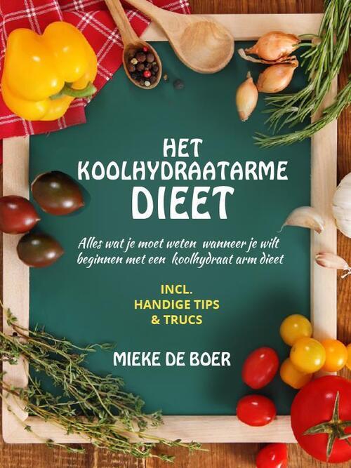 Het koolhydraatarme dieet - Mieke de Boer - eBook (9789492182241)