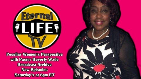 Peculiar Women's Perspective with Pastor Beverly Wade