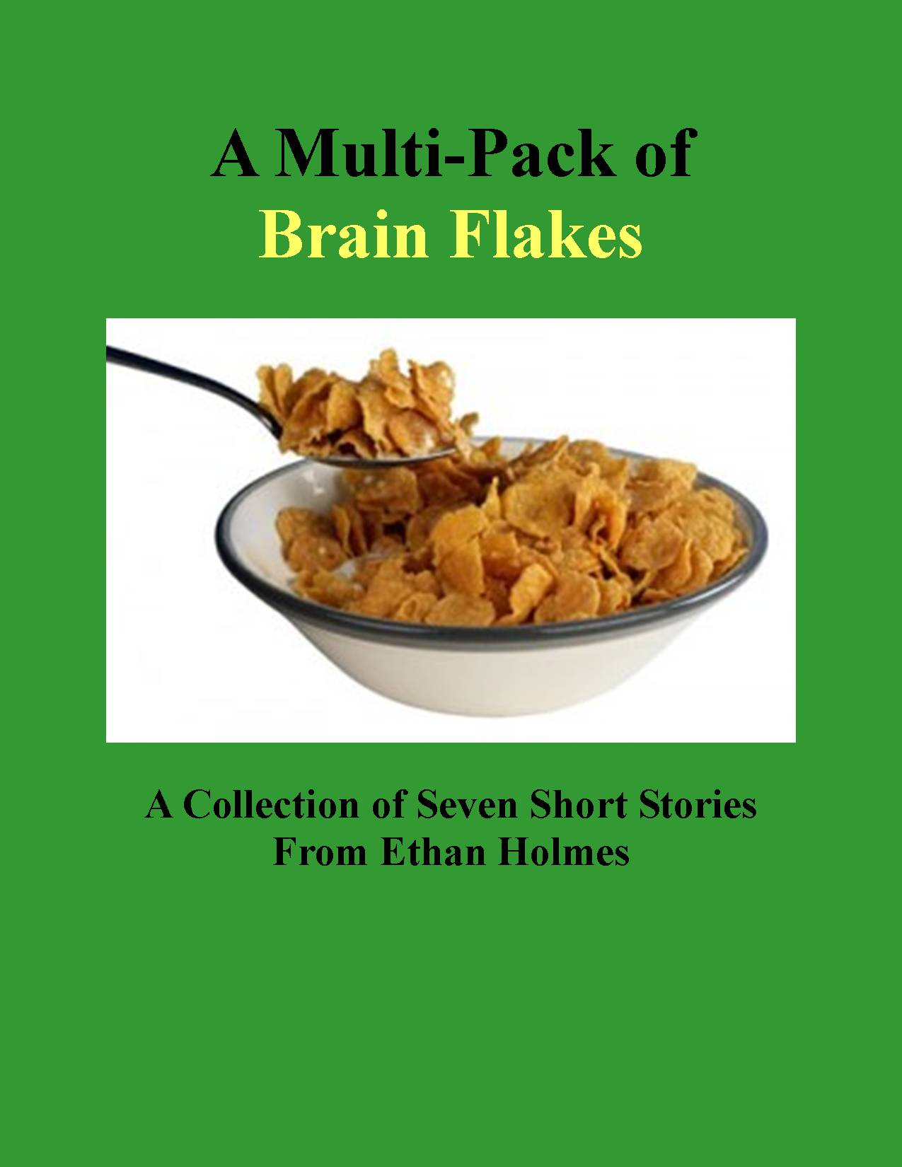 A Multi-Pack of Brain Flakes by Ethan Holmes