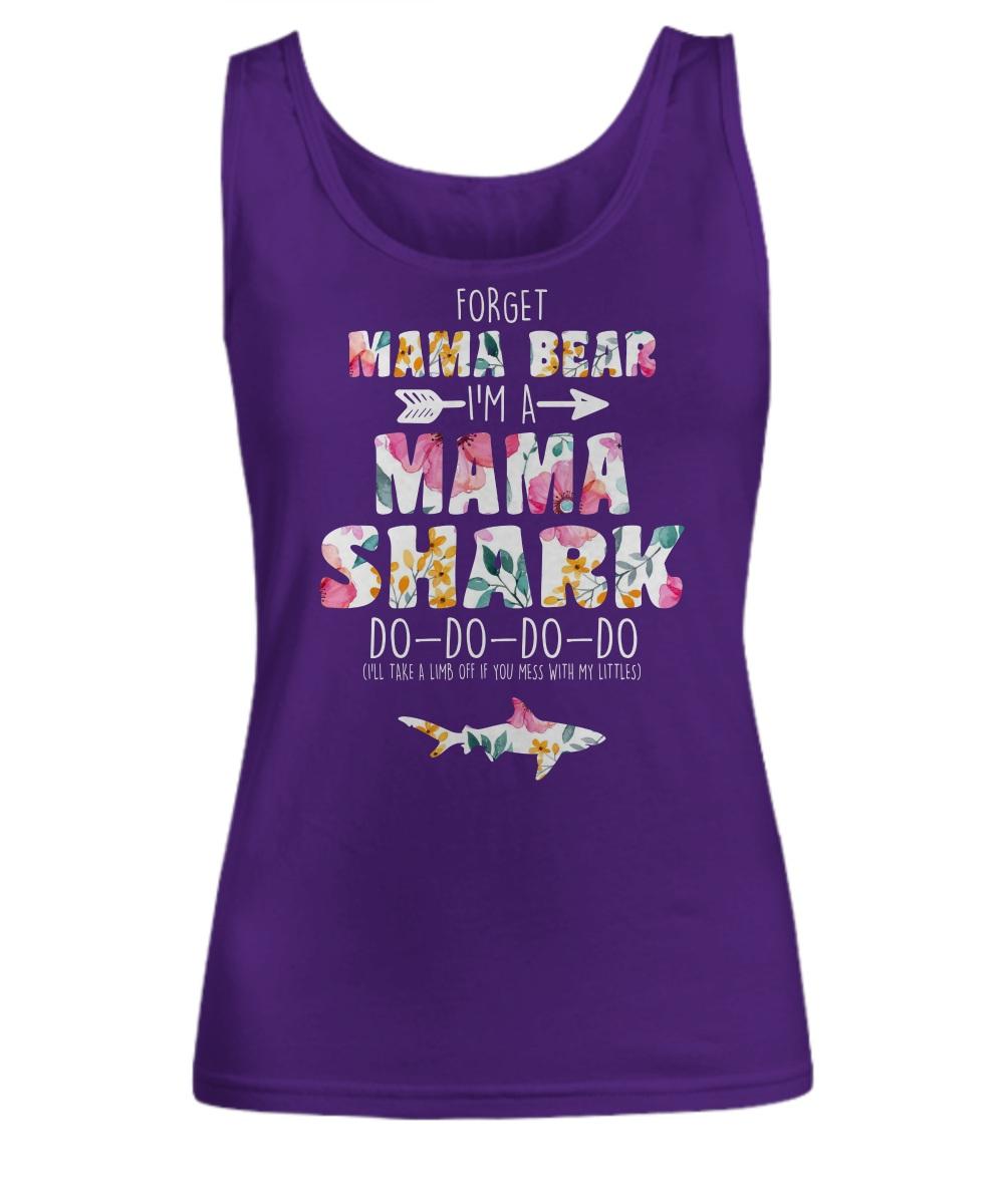 Forget mama bear I'm a mama shark do do do floral Tank top