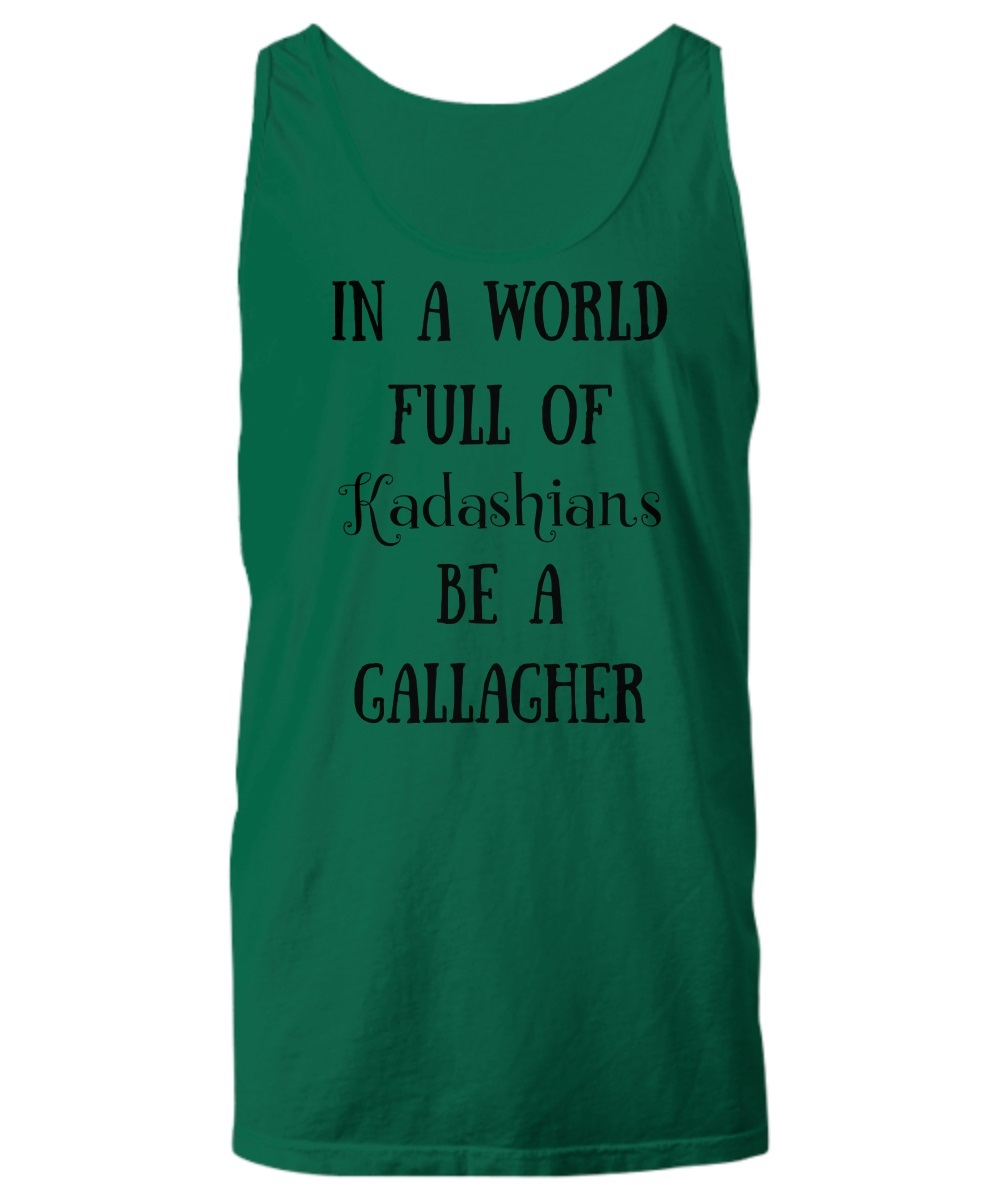 In a world full of kardashians tank top