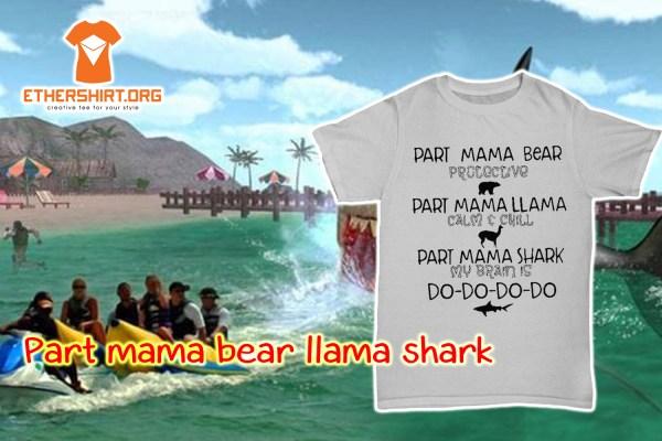 Part mama bear llama shark shirt