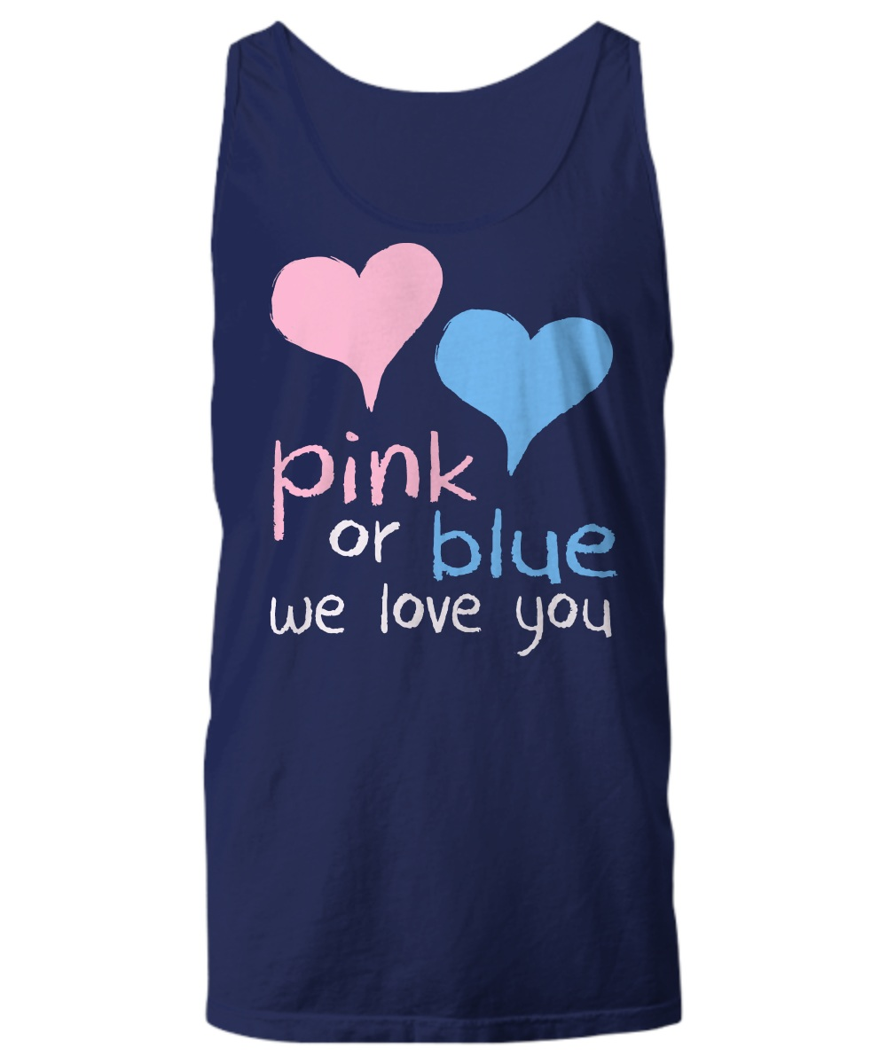 Pink or blue we love you Tank top
