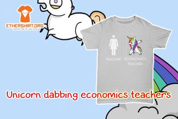 Unicorn dabbing economics teachers shirt
