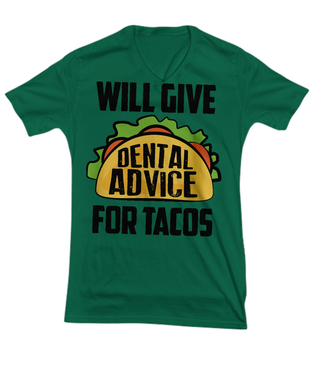 Will give dental advice for tacos V-neck